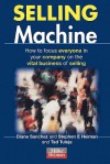 Selling Machine - Diane Sanchez, Stephen E. Heiman, Tad Tuleja