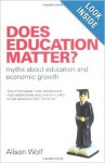 Does Education Matter?: Myths About Education and Economic Growth - Alison Wolf