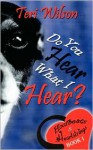 Do You Hear What I Hear? - Teri Wilson