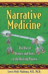 Narrative Medicine: The Use of History and Story in the Healing Process - Lewis Mehl-Madrona, Thom Hartmann