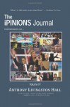The Ipinions Journal: Commentaries on World Politics and Other Cultural Events of Our Times: Volume IV - Anthony Hall