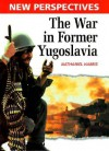 The War in Former Yugoslavia - Nathaniel Harris