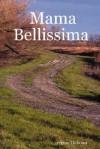 Mama Bellissima - Regine Dubono