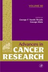 Advances in Cancer Research, Volume 80 - George F. Vande Woude, George Klein
