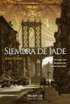 Siembra de jade - Alex Irvine, Rafael Marín Trechera