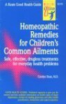 Homeopathic Remedies for 100 Children's Common Ailments - Carolyn Dean