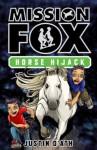 Horse Hijack: Mission Fox Book 4 - Justin D'Ath, Heath McKenzie