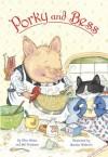Porky and Bess - Ellen Weiss, Ellen Weiss, Marsha Winborn