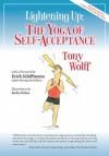 Lightening Up: The Yoga of Self-Acceptance - Tony Wolff, Erich Schiffmann, Sacha Eckes