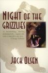Night of the Grizzlies - Jack Olsen