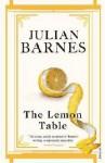 The Lemon Table - Julian Barnes
