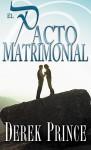 El Pacto Matrimonial (Spanish Edition) - Derek Prince