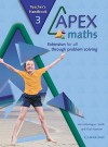 Apex Maths 3 Teacher's Handbook: Extension for All Through Problem Solving - Ann Montague-Smith, Paul Harrison