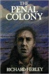 The Penal Colony - Richard Herley