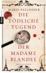 Die tödliche Tugend der Madame Blandel: Roman - Marie Pellissier