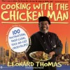 Cooking with the Chicken Man - Leonard Thomas, Nancy Palubniak