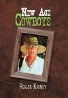 New Age Cowboys - Roger Kriney