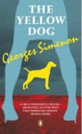 The Yellow Dog - Georges Simenon, Linda Asher, Richard Vinen