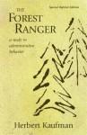 The Forest Ranger: A Study in Administrative Behavior (Rff Press) - Herbert Kaufman
