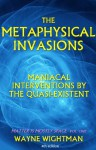 The Metaphysical Invasions (Matter Is Mostly Space) - Wayne Wightman