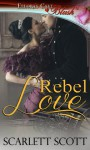Rebel Love - Scarlett Scott
