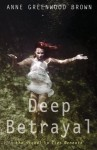 Deep Betrayal - Anne Greenwood Brown