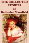 The Collected Stories of Katherine Mansfield - Katherine Mansfield
