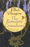 The Romantic Comedians - Ellen Glasgow