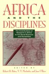 Africa and the Disciplines: The Contributions of Research in Africa to the Social Sciences and Humanities - Robert H. Bates, Robert H. Bates, V.Y. Mudimbe