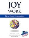 Joy at Work: Bible Study Companion - Brad Smith, William D. Hendricks, Dennis W. Bakke