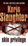 Skin Privilege - Karin Slaughter
