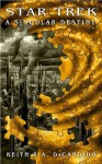 A Singular Destiny - Keith R.A. DeCandido