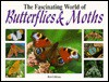 Fascinating World of Butterflies & Moths - Robert Gibbons