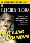 Killing Cousins - Fletcher Flora