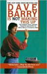 Dave Barry Is Not Making This Up - Dave Barry