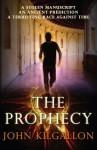 The Prophecy - John Kilgallon