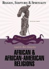 African and African-American Religions (Religion, Scriptures and Spiritualty) - Victor Anderson, Ben Kingsley