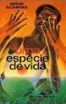 Uma Espécie de Vida (Colecção Uma Terra Sem Amos, #23) - Angus Richmond, Fernanda Pinto Rodrigues