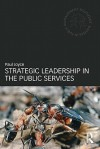 Strategic Leadership in the Public Services - Paul Joyce