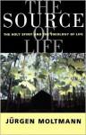 The Source of Life - Jürgen Moltmann, Margaret Kohl