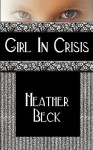Girl in Crisis - Heather Beck