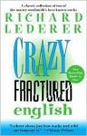 Crazy English and Fractured English - Richard Lederer