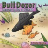 Bull Dozer Learns to Be a Friend - Kathy Hughes