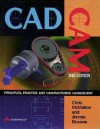 CADCAM: Principles, Practice and Manufacturing Management (2nd Edition) - Chris G. McMahon, Jimmie Browne