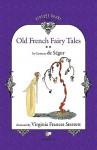 Old French Fairy Tales (Vol. 2) - Sophie Rostopchine Comtesse De Segur, Virginia Frances Sterrett