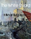 The White Guard - Mikhail Bulgakov