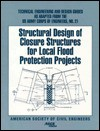 Structural Design of Closure Structures for Local Flood Protection Projects - The United States Government