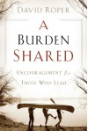 A Burden Shared: Encouragement for Those Who Lead - David Roper