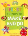 First Things To Make and Do - Kate Smith, Charlotte Stowell, Gary Walton