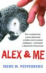 Alex & Me - Irene M. Pepperberg